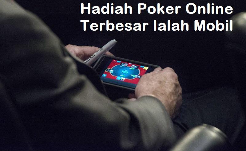Hadiah Poker Online Terbesar Ialah Mobil